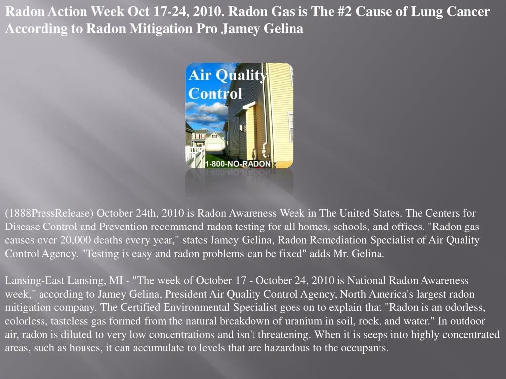 Radon Action Week Oct 17-24, 2010. Radon Gas is The #2 Cause of Lung Cancer According to Radon Mitigation Pro Jamey Gelina
