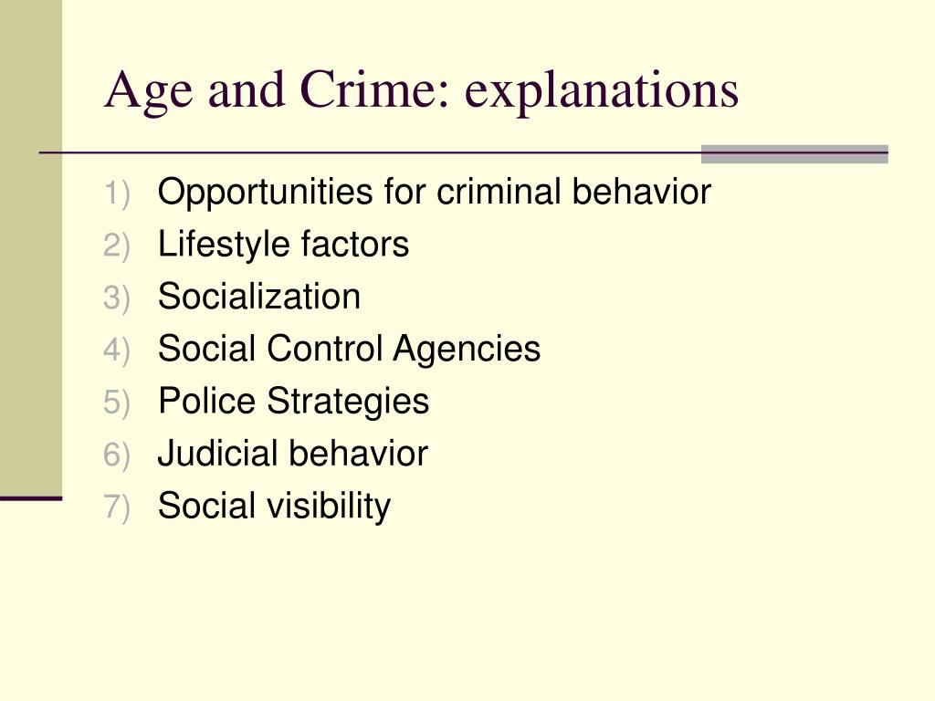 Age and Crime: explanations