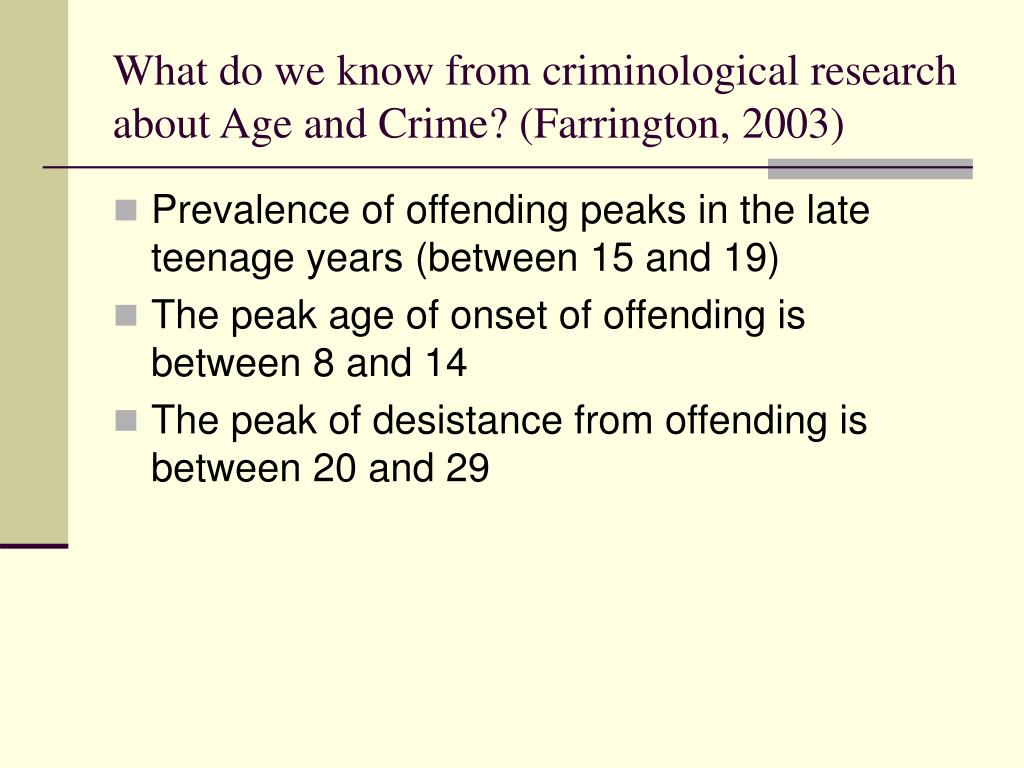 What do we know from criminological research about Age and Crime? (Farrington, 2003)