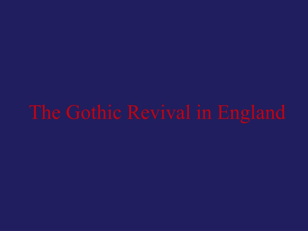 The Gothic Revival in England