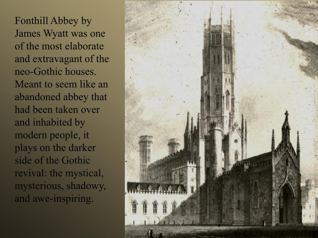 Fonthill Abbey by James Wyatt was one of the most elaborate and extravagant of the neo-Gothic houses.