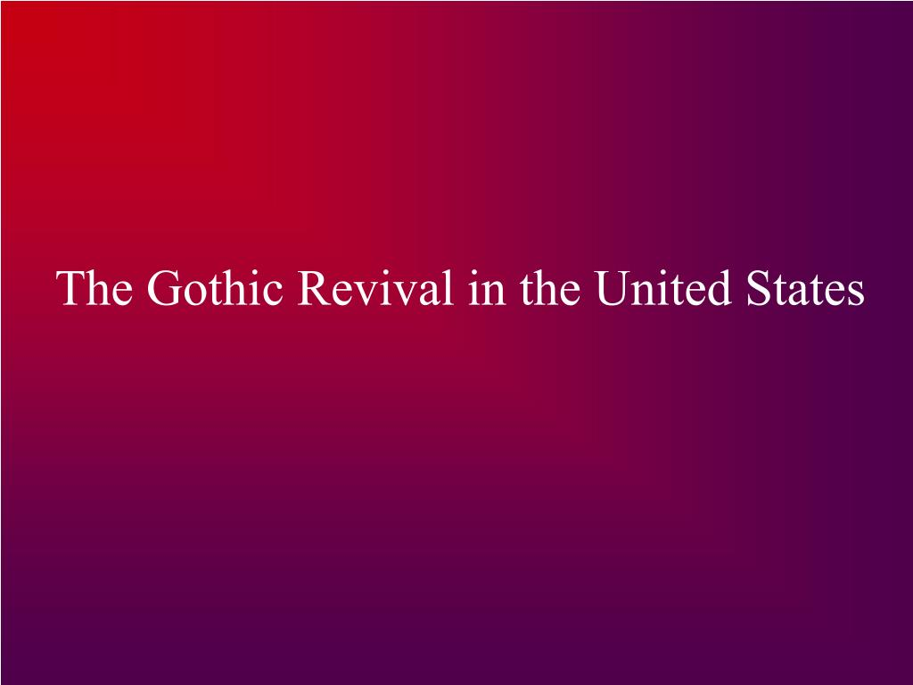 The Gothic Revival in the United States