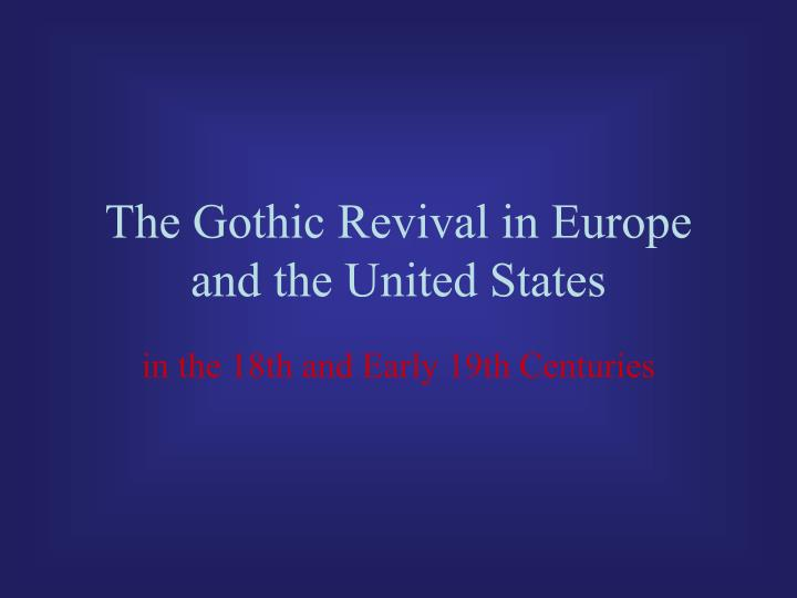 The gothic revival in europe and the united states l.jpg