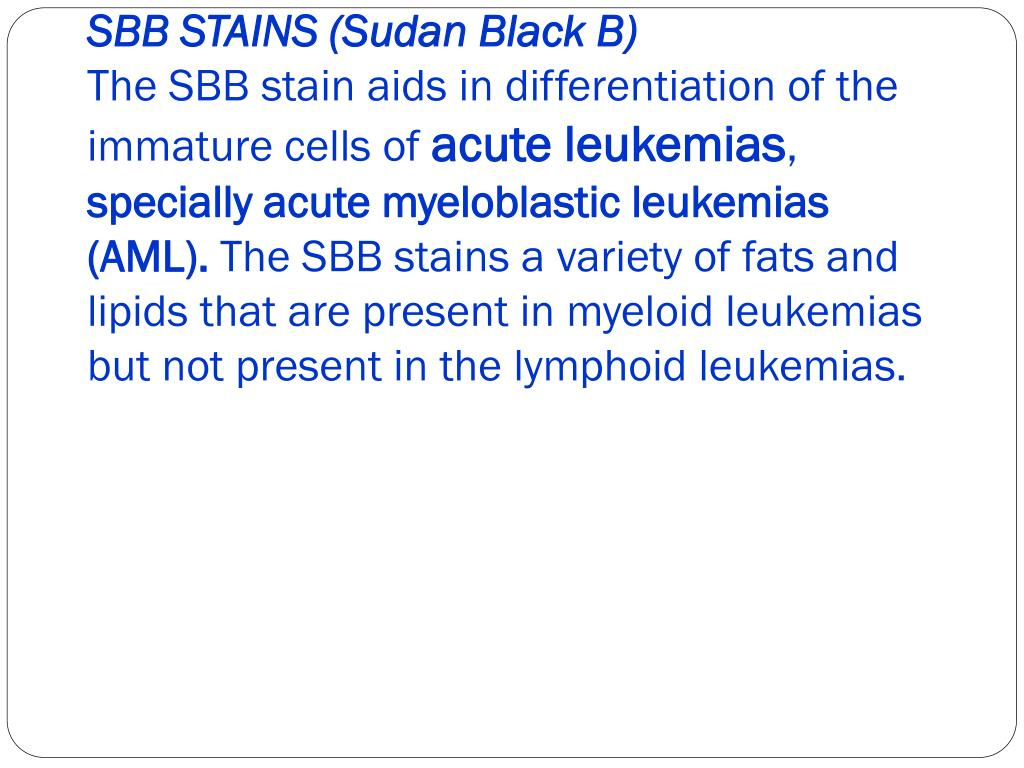 SBB STAINS (Sudan Black B)