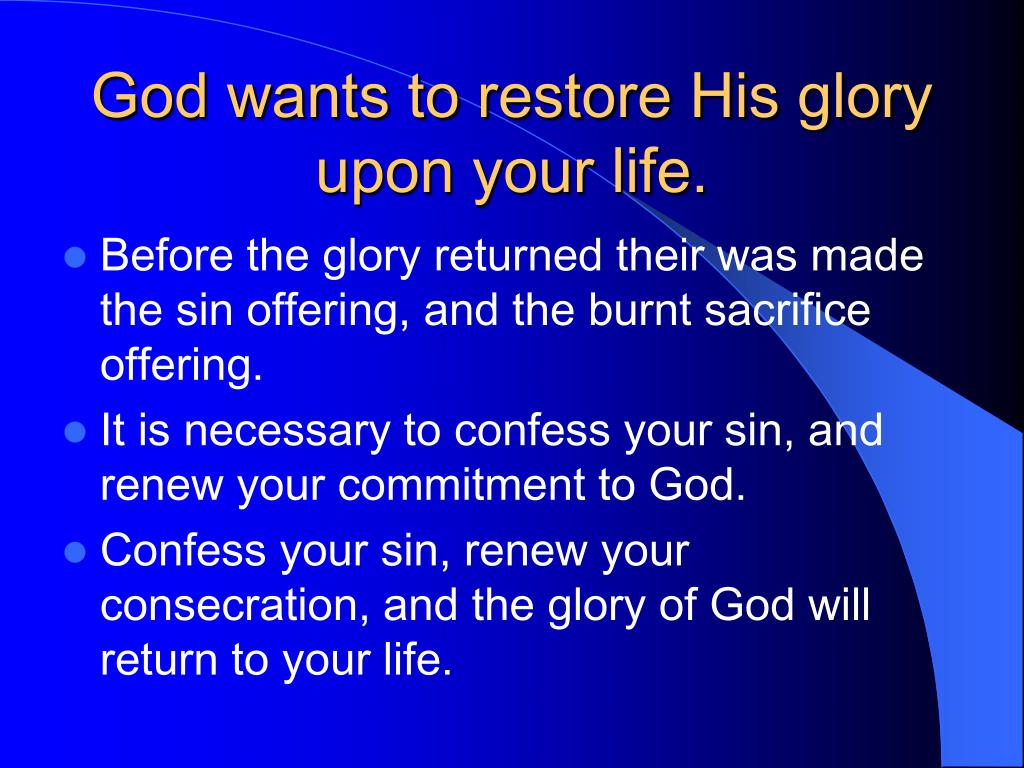 God wants to restore His glory upon your life.