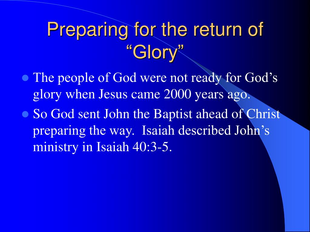 "Preparing for the return of ""Glory"""