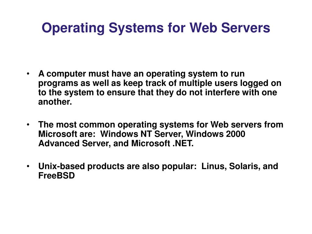 Operating Systems for Web Servers