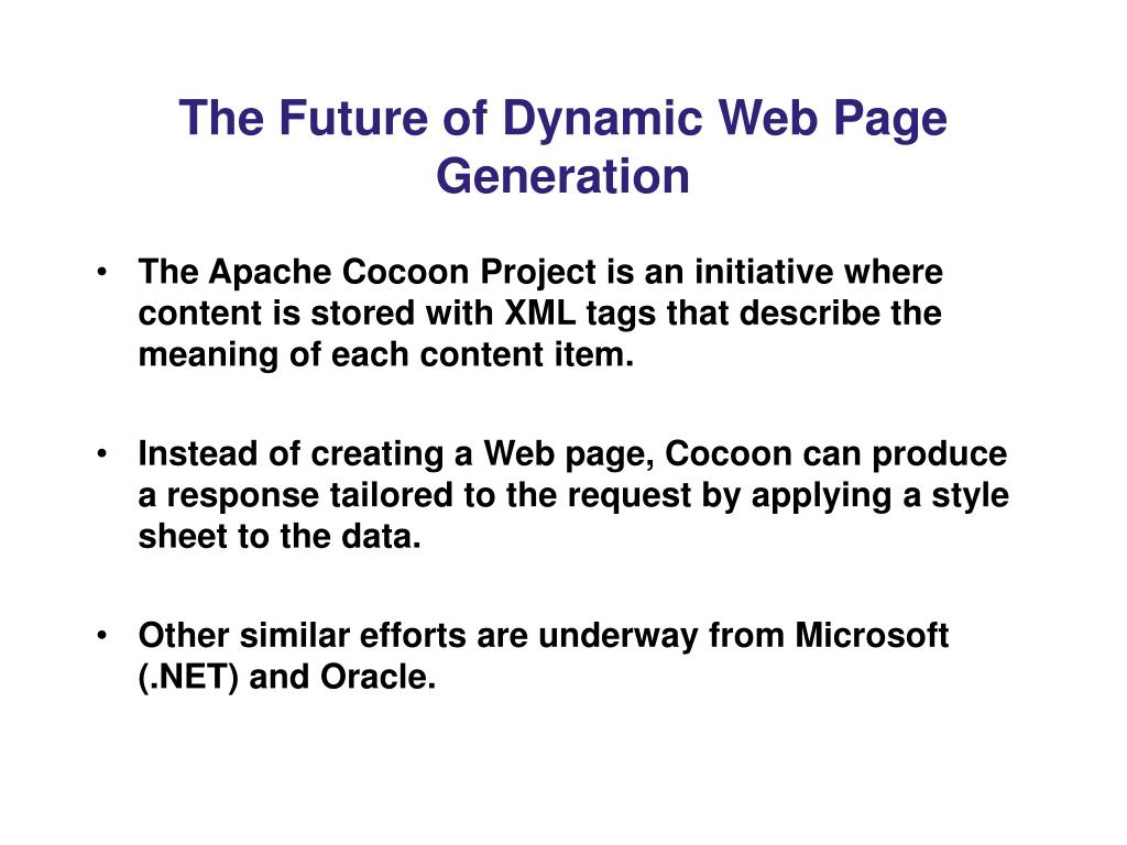 The Future of Dynamic Web Page Generation
