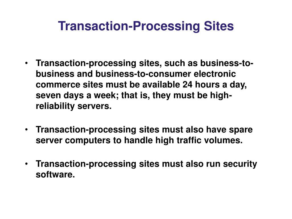 Transaction-Processing Sites