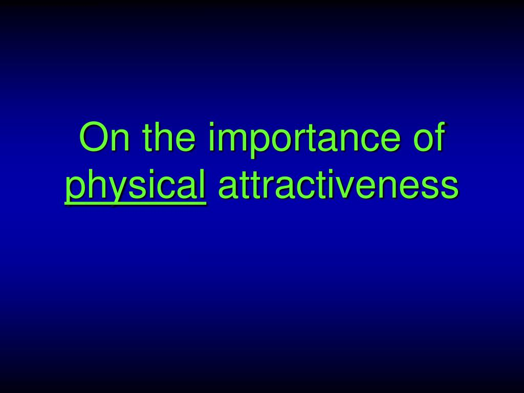 Does physical attraction matter
