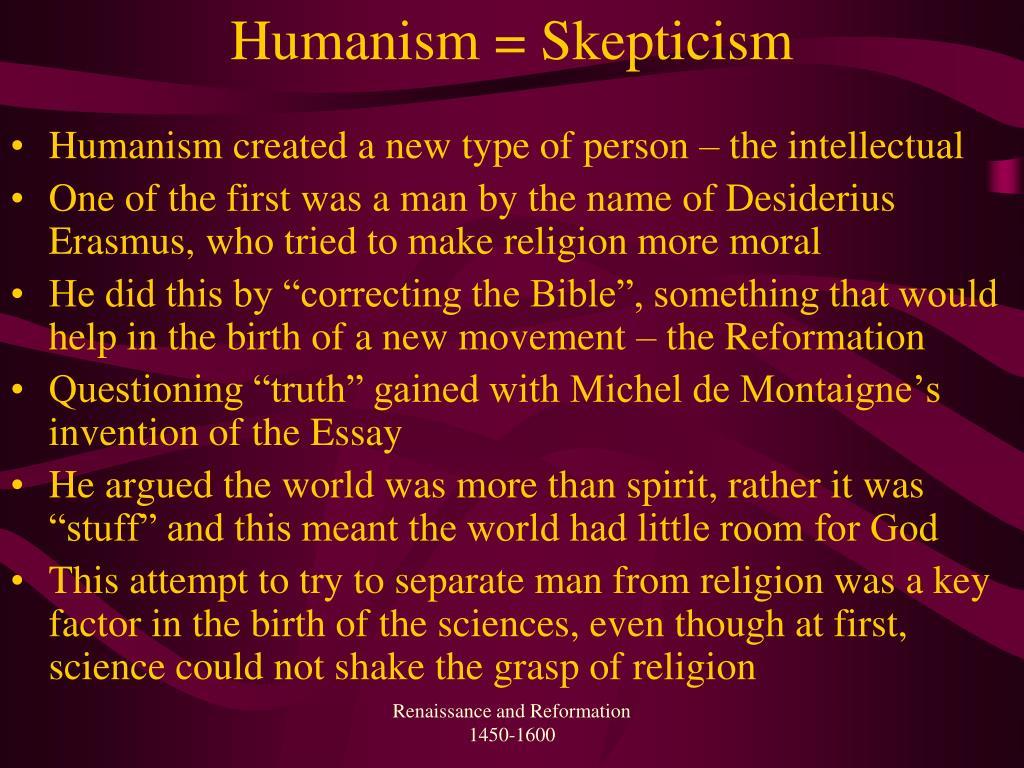 Humanism = Skepticism