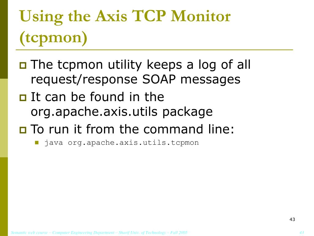 Using the Axis TCP Monitor (tcpmon)