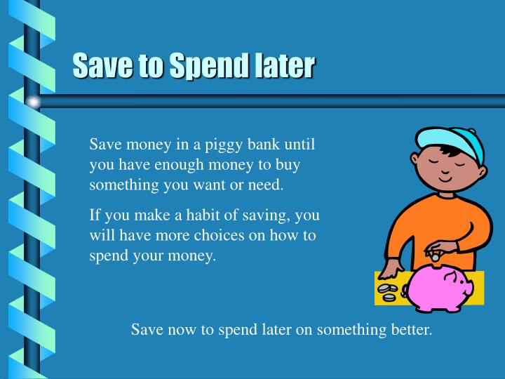 Save to spend later