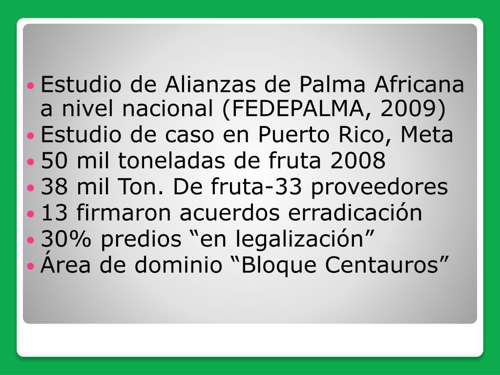 Estudio de Alianzas de Palma Africana a nivel nacional (FEDEPALMA, 2009)