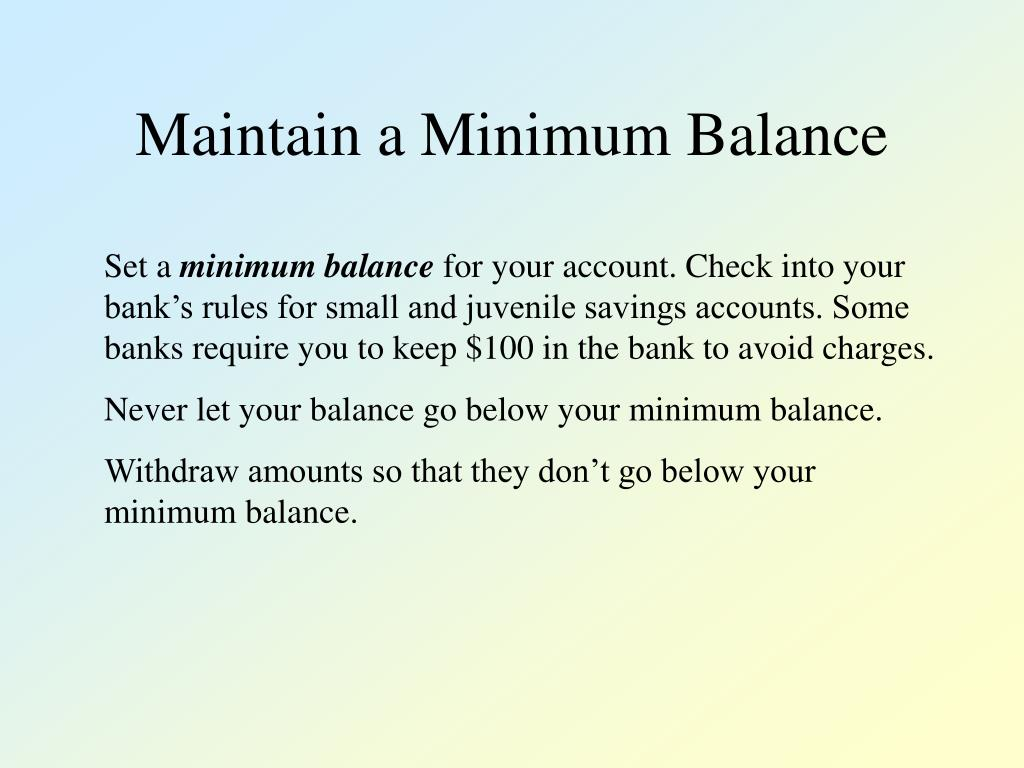 Maintain a Minimum Balance