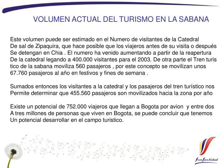 VOLUMEN ACTUAL DEL TURISMO EN LA SABANA
