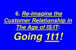 6 re ima g ine the customer relationship in the age of is it going 1t1