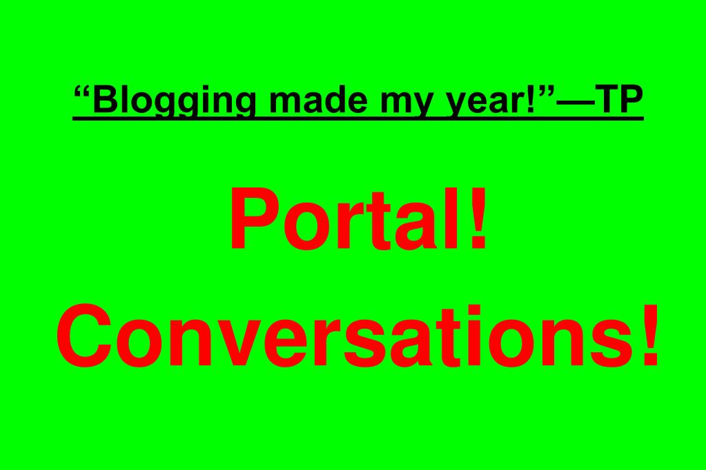 """Blogging made my year!""—TP"