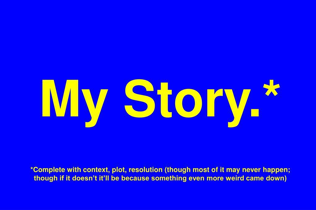 My Story.*