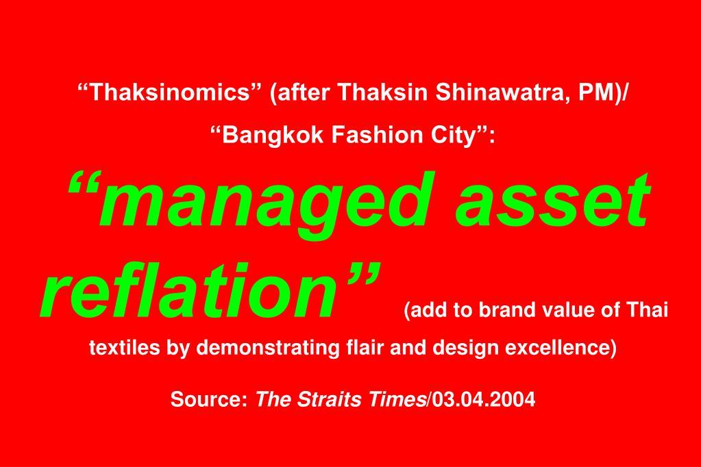 """Thaksinomics"" (after Thaksin Shinawatra, PM)/ ""Bangkok Fashion City"":"