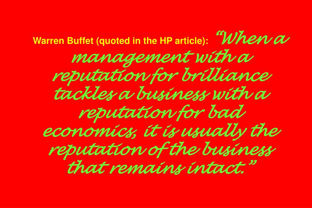 Warren Buffet (quoted in the HP article):