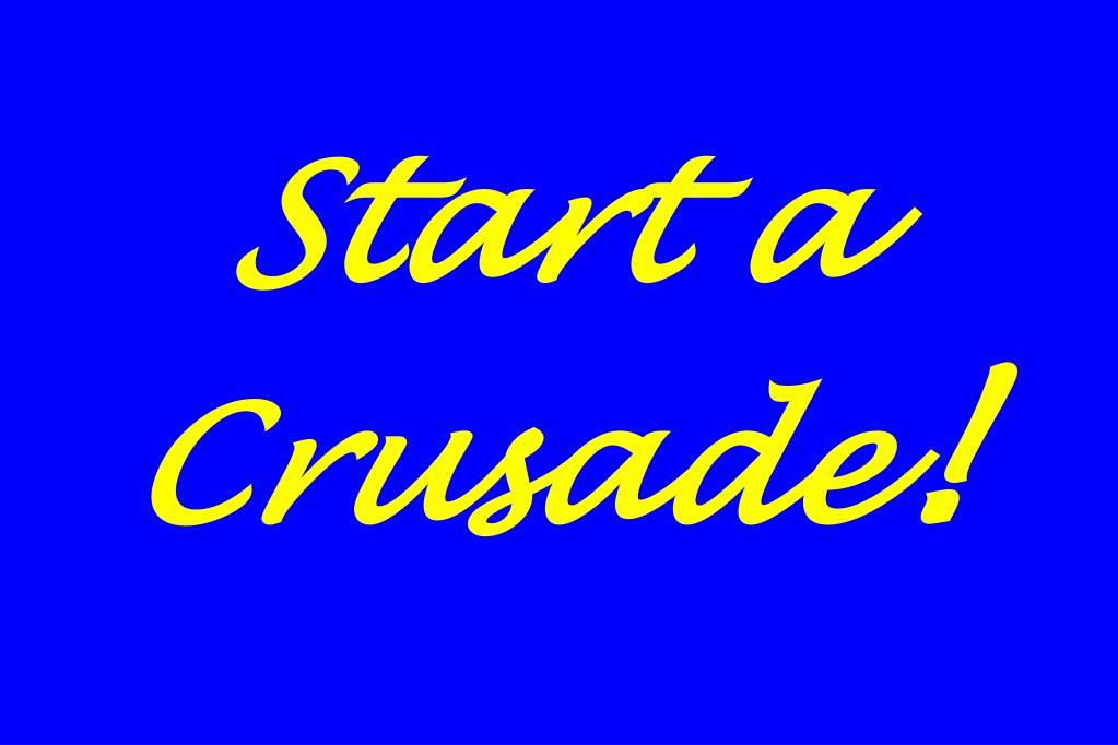 Start a Crusade