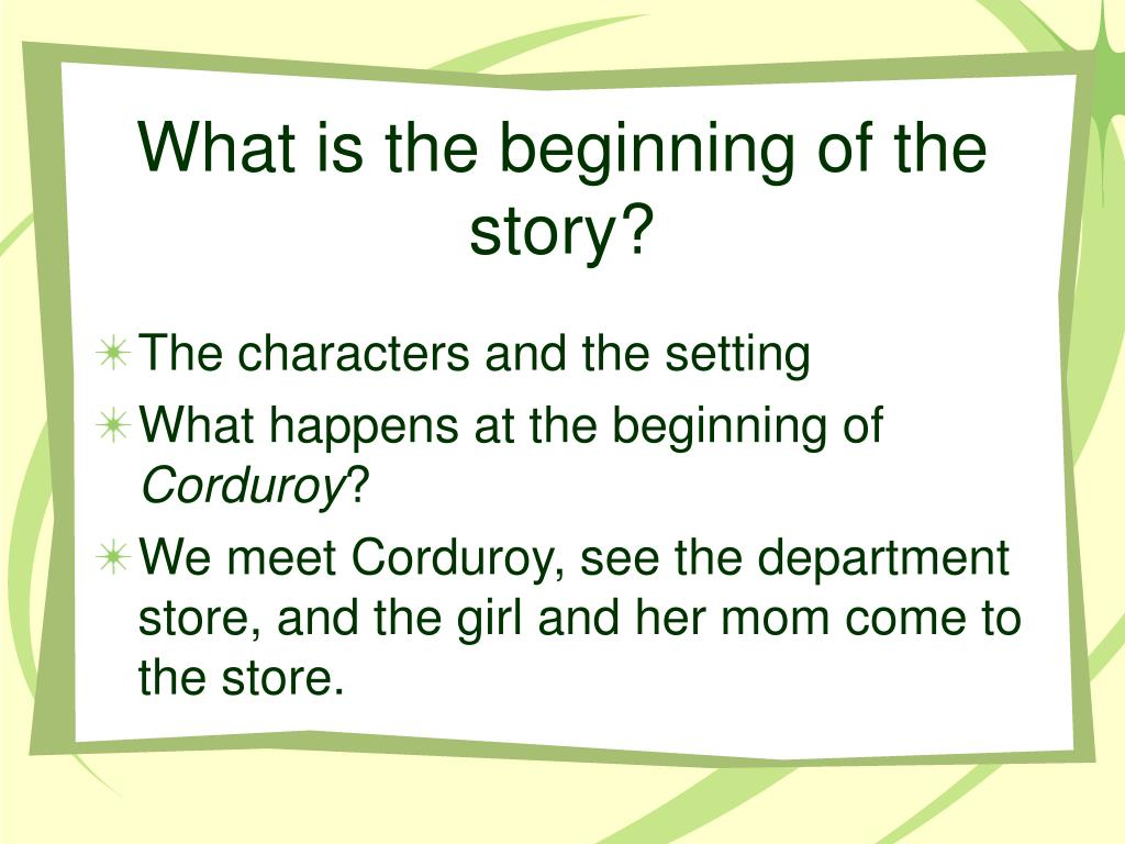 What is the beginning of the story?