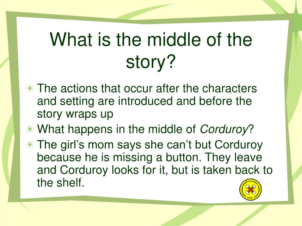 What is the middle of the story?