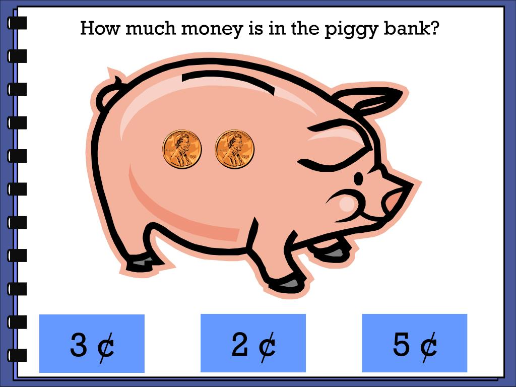 How much money is in the piggy bank?