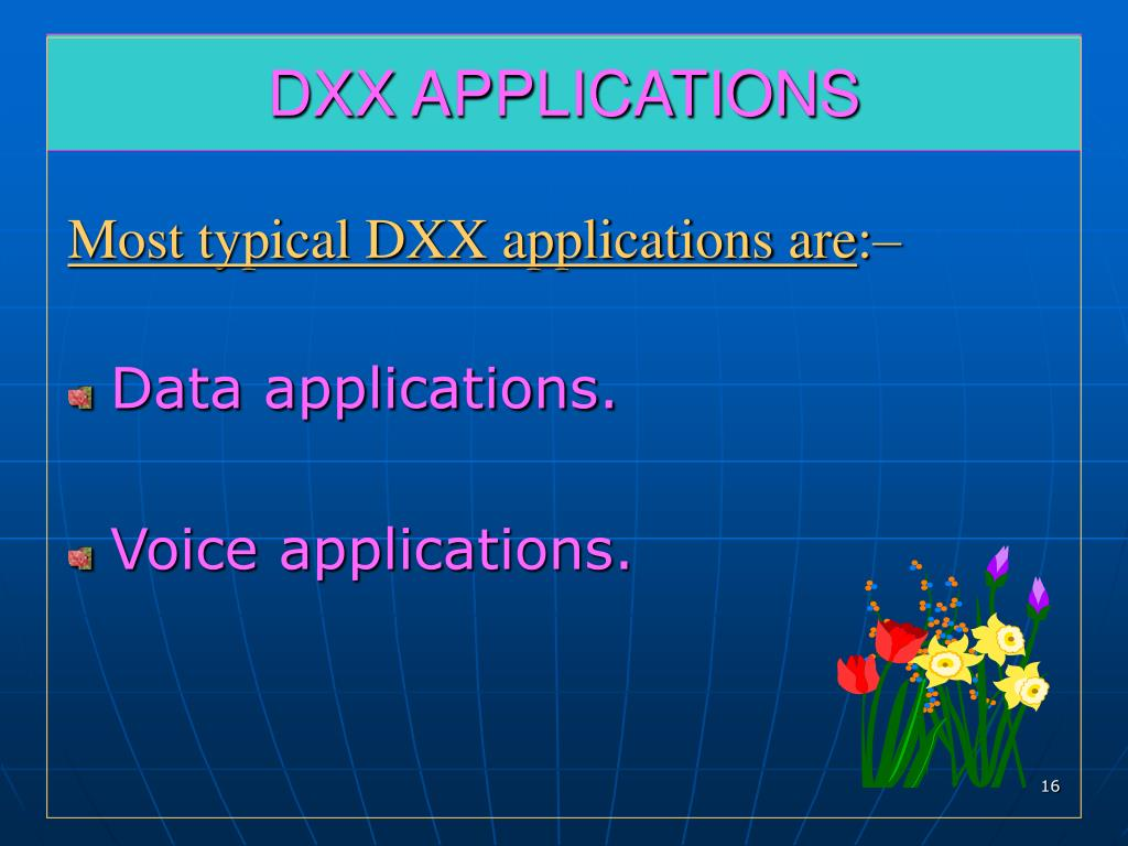 DXX APPLICATIONS