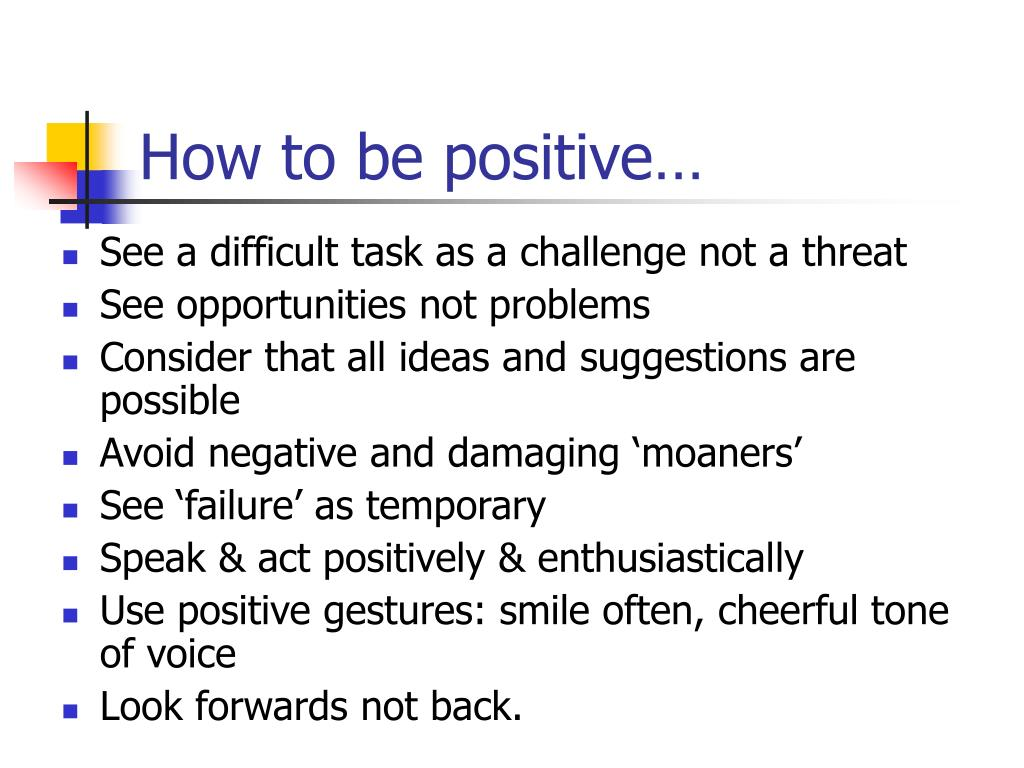 How to be positive…