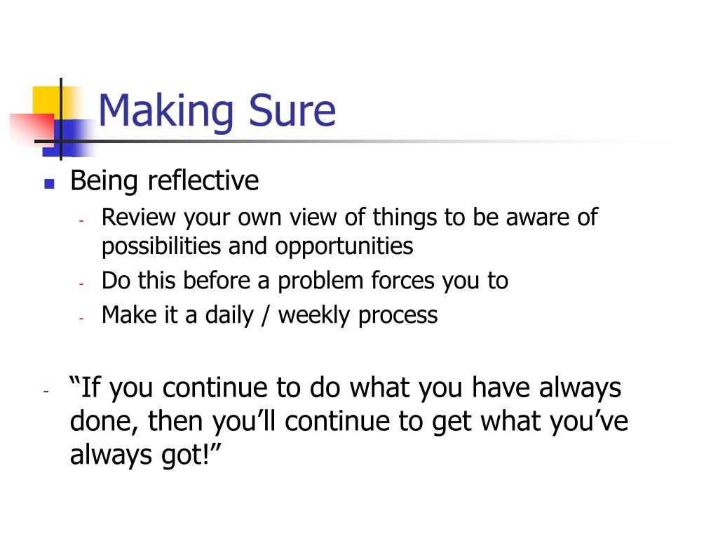 Making Sure