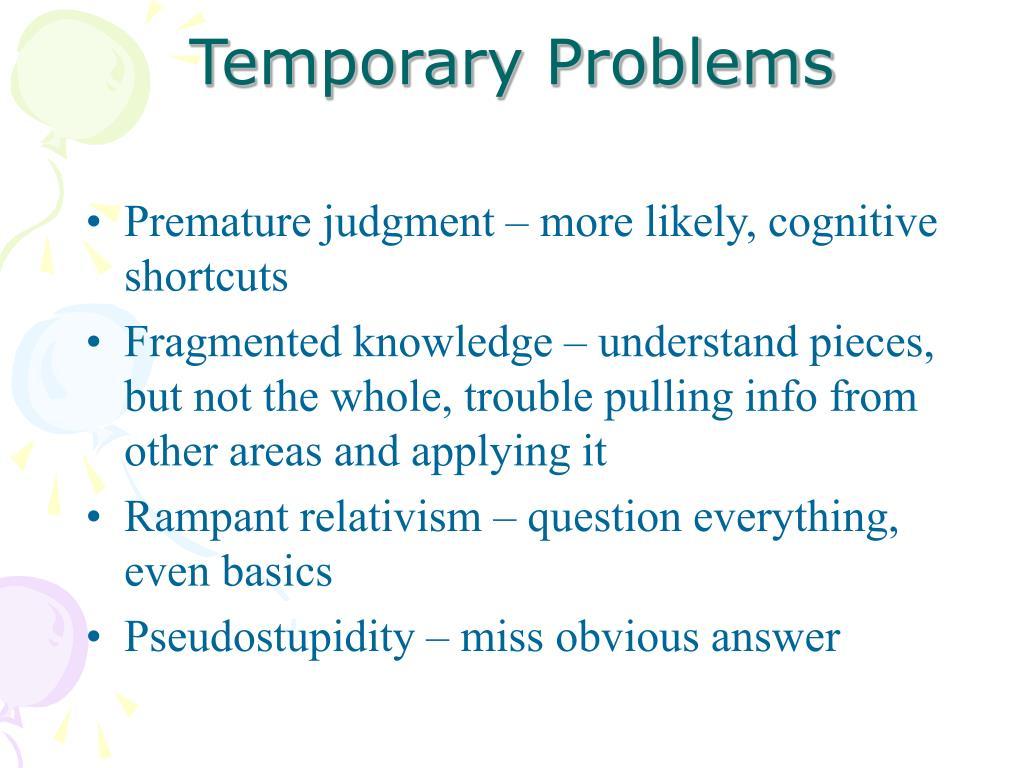 Temporary Problems