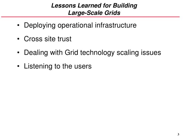 Lessons learned for building large scale grids