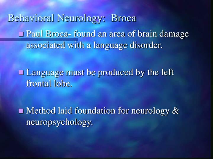 Behavioral Neurology:  Broca