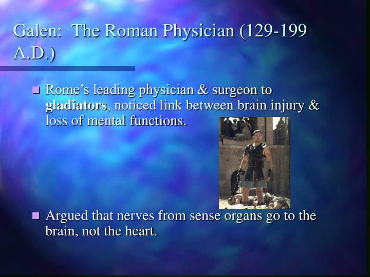 Galen:  The Roman Physician (129-199 A.D.)