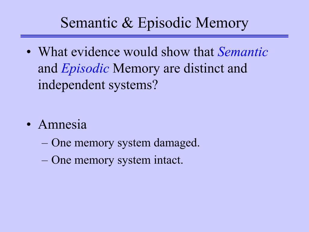 Semantic & Episodic Memory