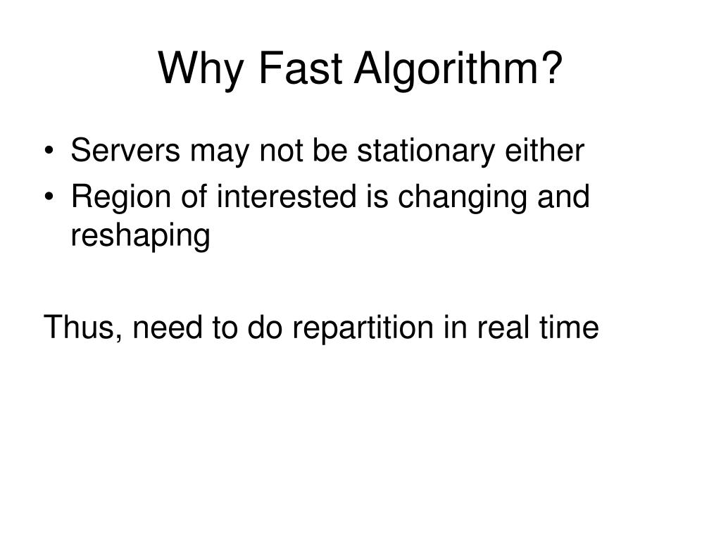 Why Fast Algorithm?