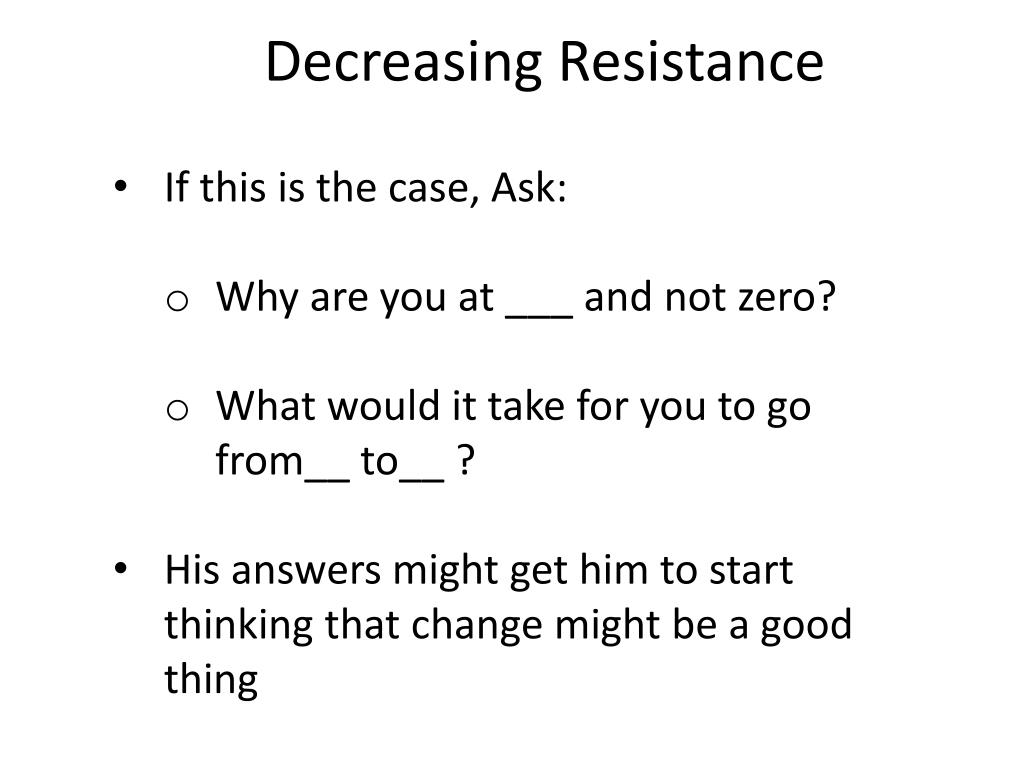 Decreasing Resistance