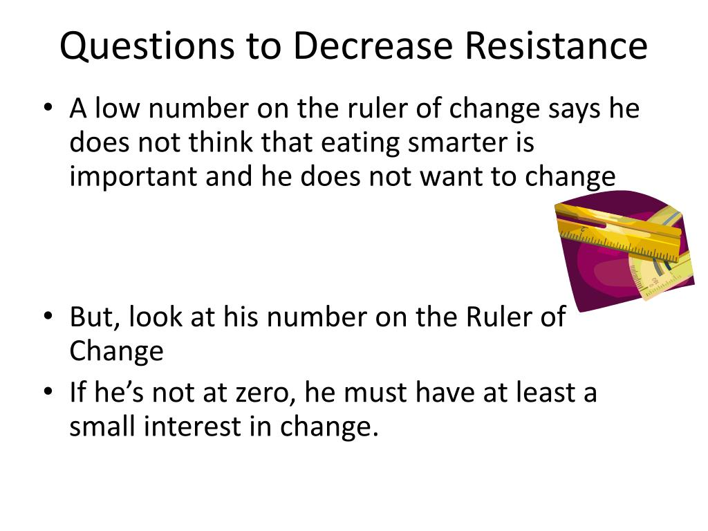 Questions to Decrease Resistance