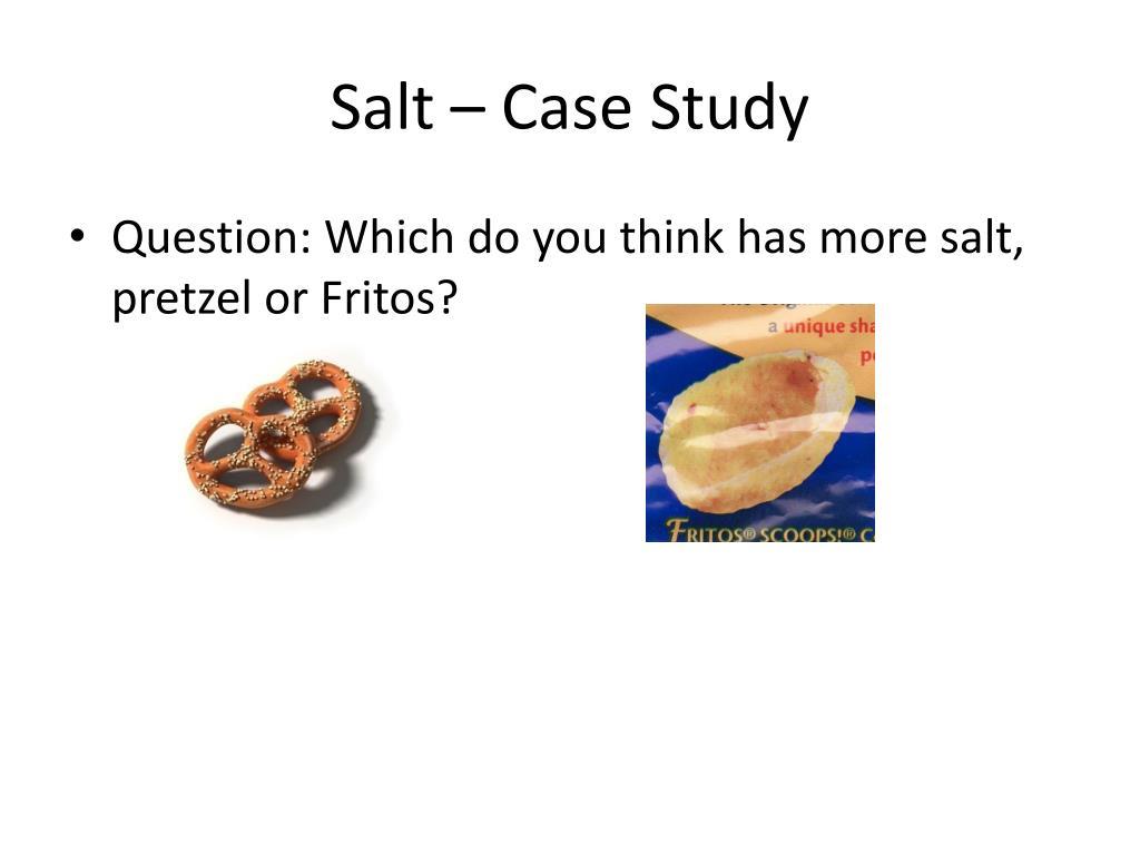 Salt – Case Study