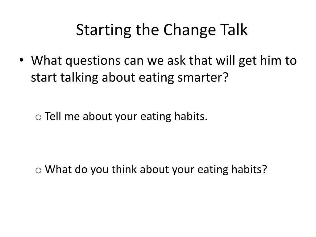 Starting the Change Talk
