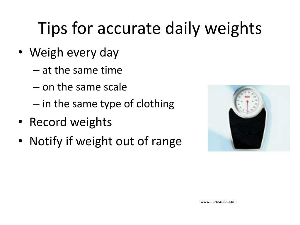 Tips for accurate daily weights