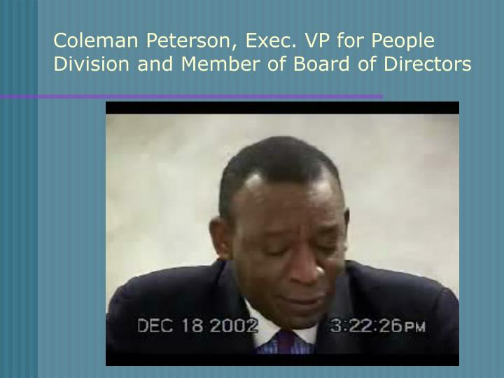 Coleman Peterson, Exec. VP for People Division and Member of Board of Directors