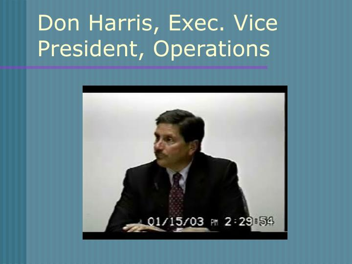 Don Harris, Exec. Vice President, Operations