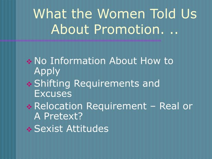 What the Women Told Us About Promotion. ..