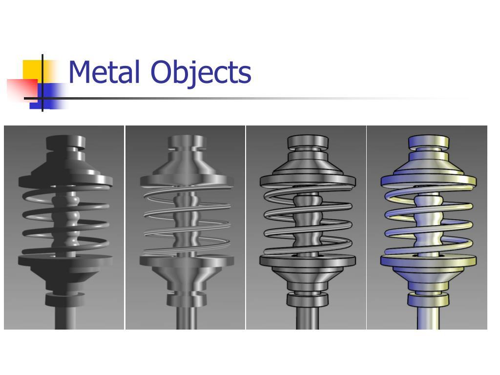 Metal Objects