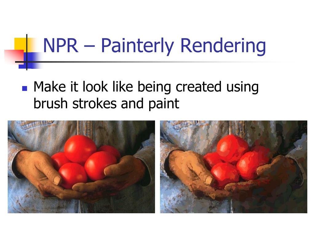 NPR – Painterly Rendering