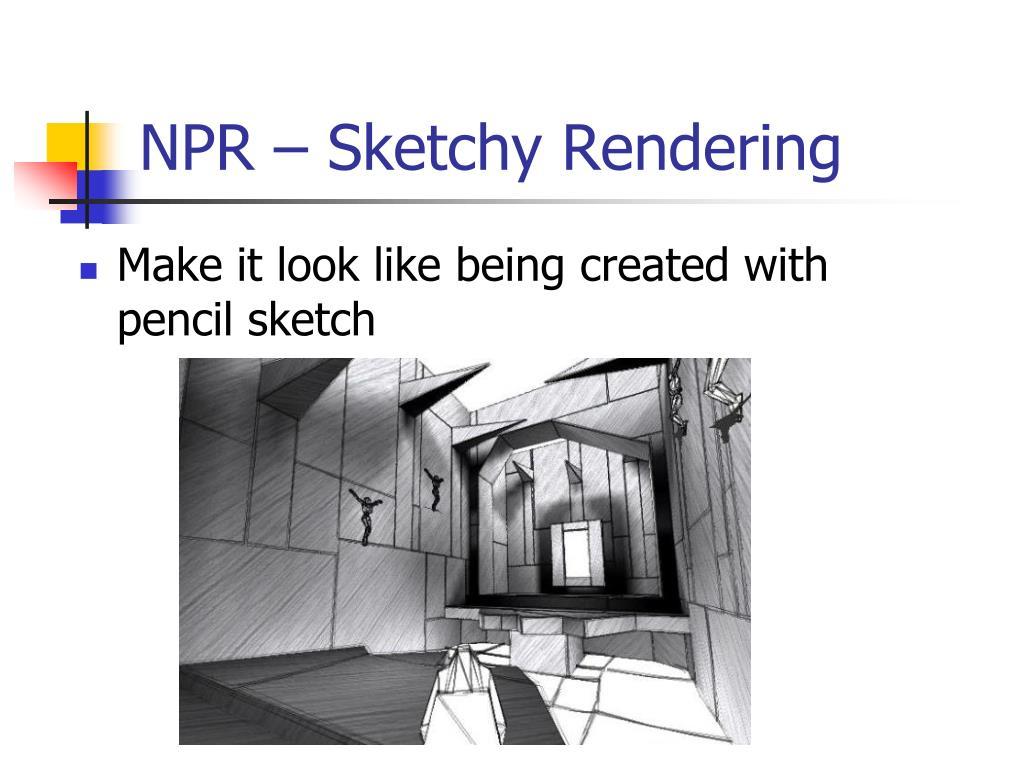 NPR – Sketchy Rendering