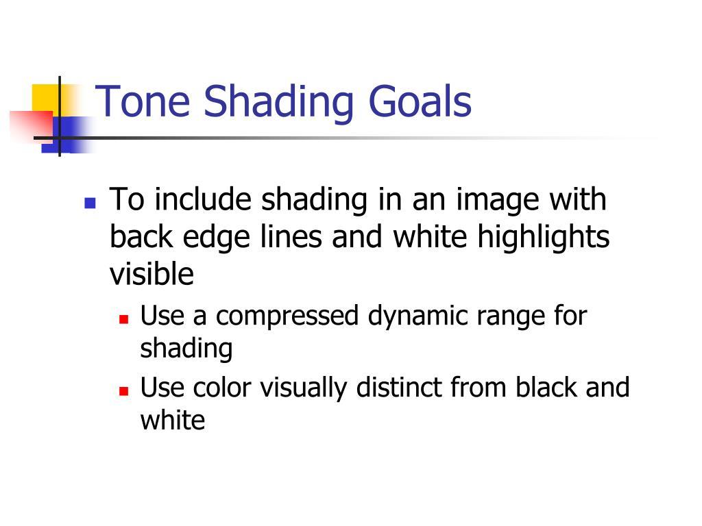 Tone Shading Goals